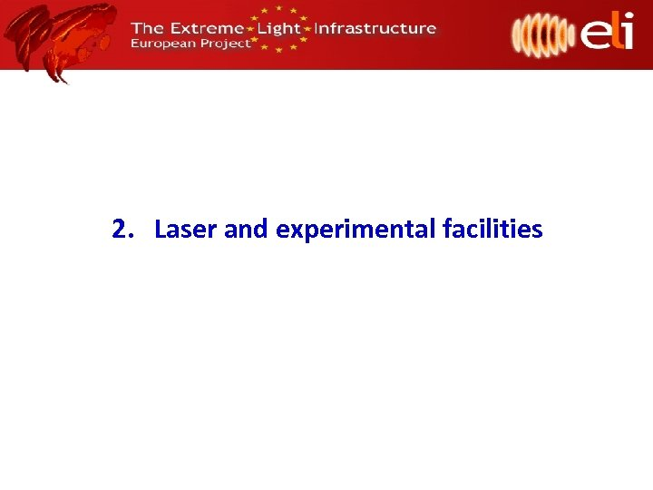 2. Laser and experimental facilities
