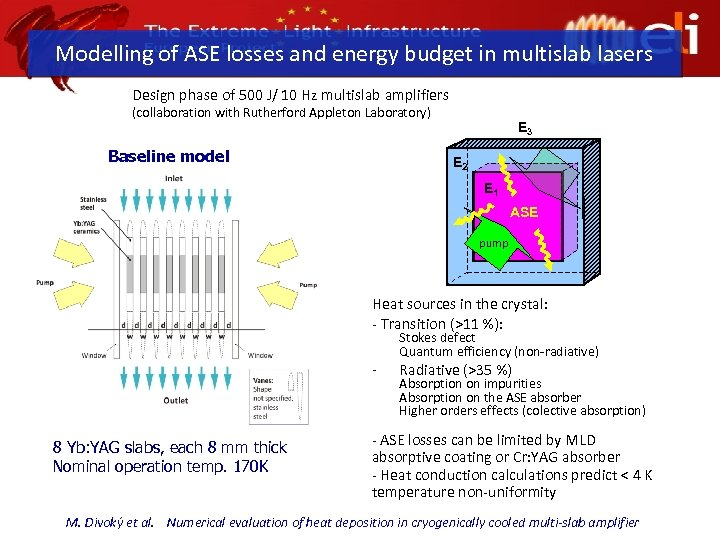 Modelling of ASE losses and energy budget in multislab lasers Design phase of 500
