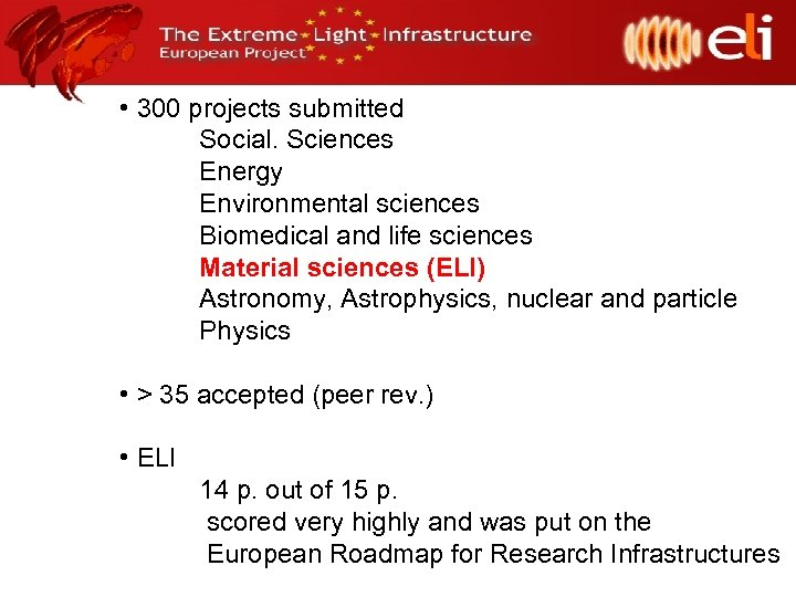 • 300 projects submitted Social. Sciences Energy Environmental sciences Biomedical and life sciences