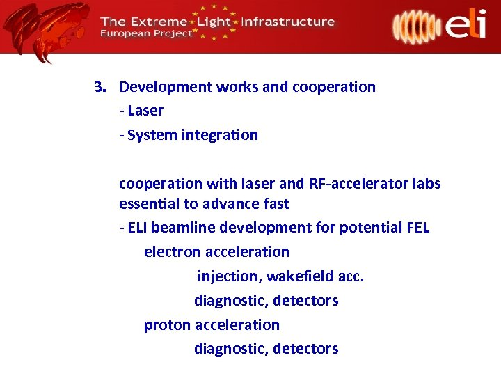 3. Development works and cooperation - Laser - System integration cooperation with laser and