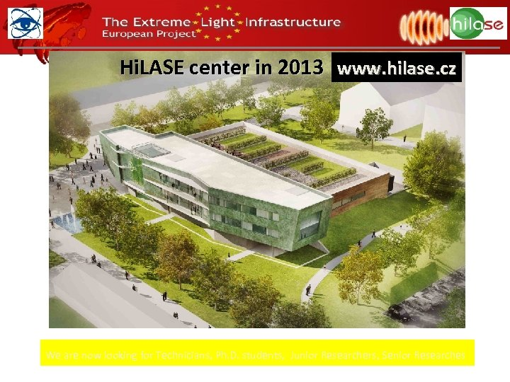 Hi. LASE center in 2013 www. hilase. cz We are now looking for Technicians,