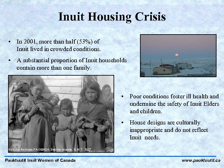Inuit Housing Crisis • In 2001, more than half (53%) of Inuit lived in