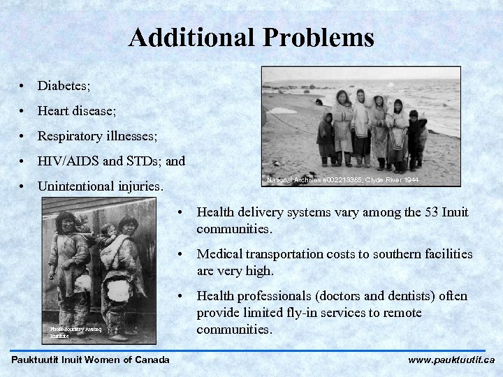 Additional Problems • Diabetes; • Heart disease; • Respiratory illnesses; • HIV/AIDS and STDs;