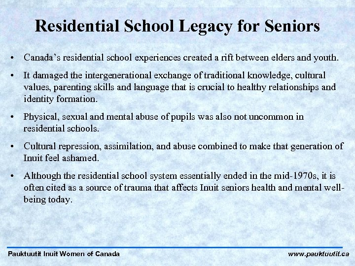 Residential School Legacy for Seniors • Canada's residential school experiences created a rift between