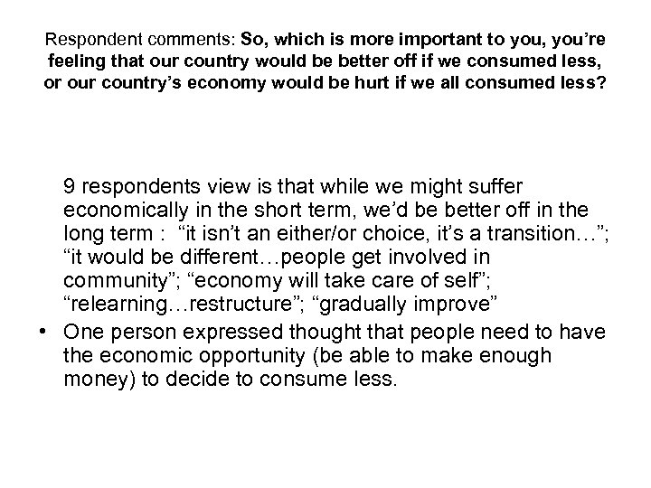 Respondent comments: So, which is more important to you, you're feeling that our country