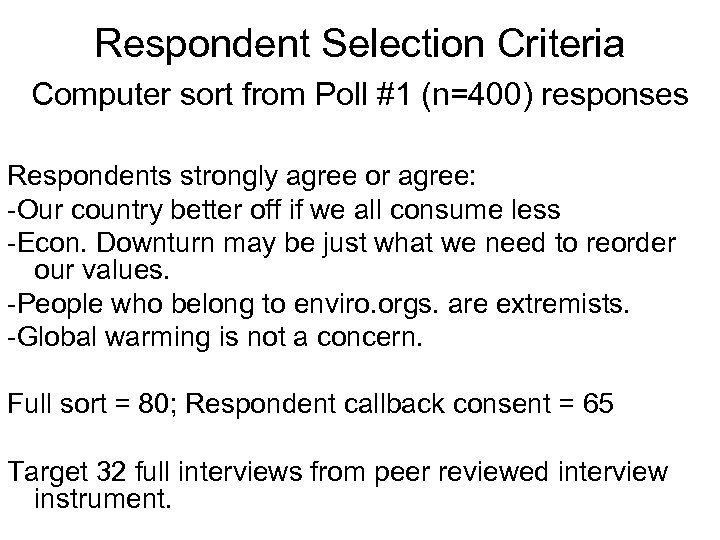 Respondent Selection Criteria Computer sort from Poll #1 (n=400) responses Respondents strongly agree or