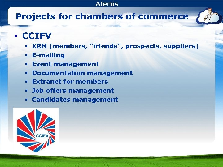 """Projects for chambers of commerce § CCIFV § § § § XRM (members, """"friends"""","""