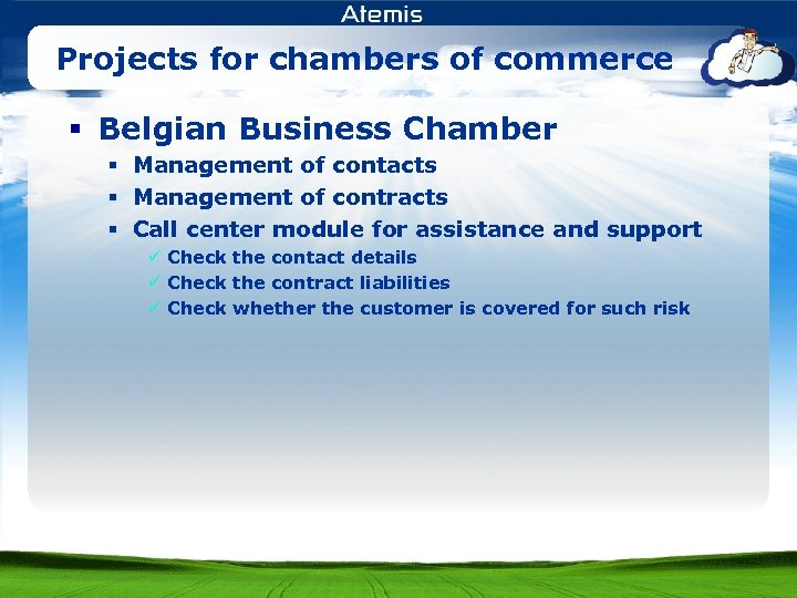 Projects for chambers of commerce § Belgian Business Chamber § Management of contacts §