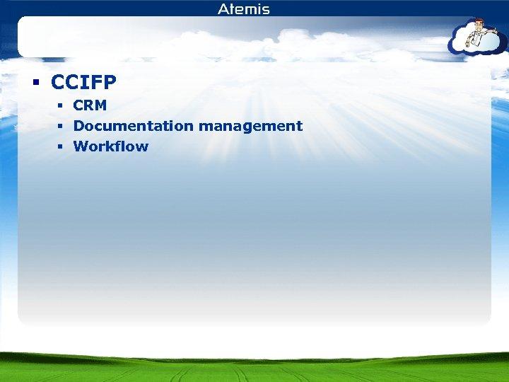 § CCIFP § CRM § Documentation management § Workflow