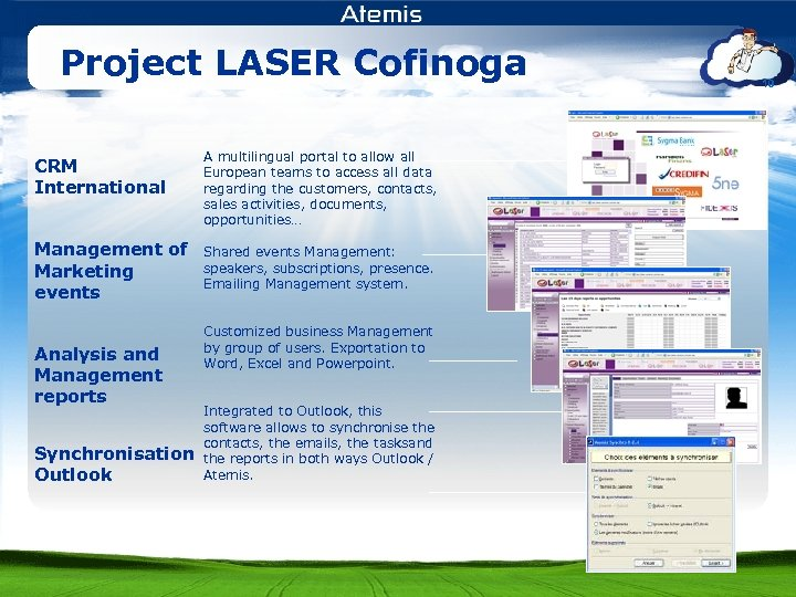 Project LASER Cofinoga CRM International A multilingual portal to allow all European teams to