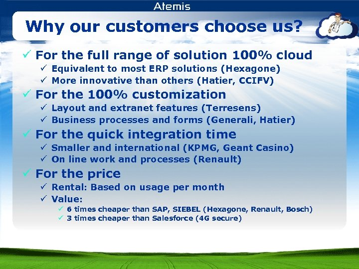Why our customers choose us? ü For the full range of solution 100% cloud