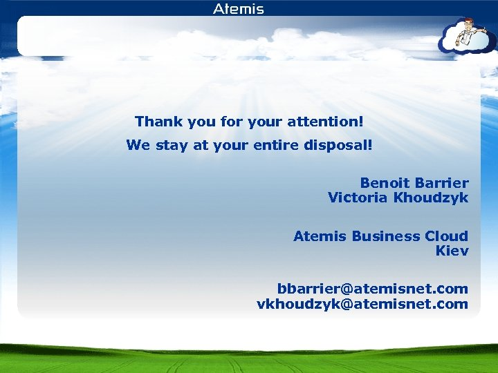 Thank you for your attention! We stay at your entire disposal! Benoit Barrier Victoria