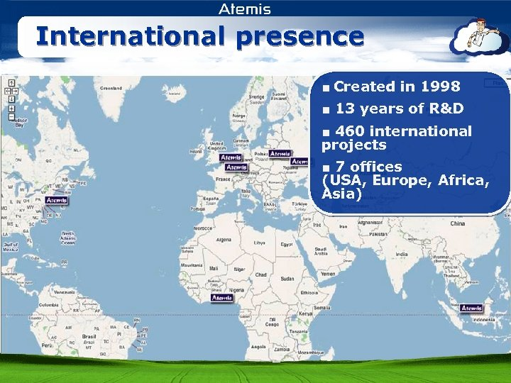 International presence ■ Created in 1998 ■ 13 years of R&D ■ 460 international