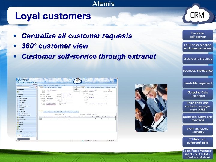 Loyal customers § § § Centralize all customer requests 360° customer view Customer self-service