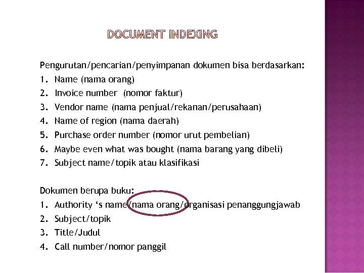 Pengurutan/pencarian/penyimpanan dokumen bisa berdasarkan: 1. 2. 3. 4. 5. 6. 7. Name (nama orang)