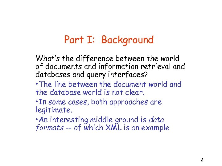 Part I: Background What's the difference between the world of documents and information retrieval