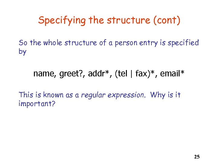 Specifying the structure (cont) So the whole structure of a person entry is specified