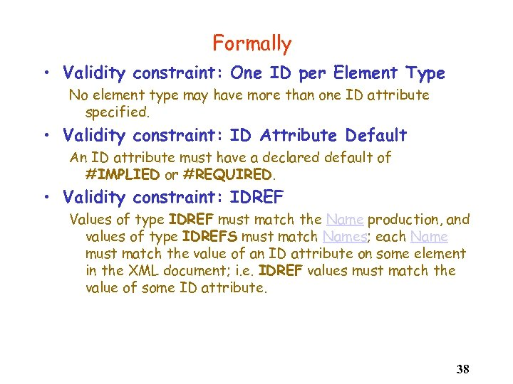 Formally • Validity constraint: One ID per Element Type No element type may have