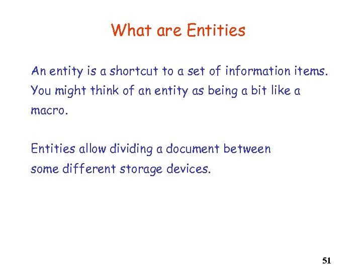 What are Entities An entity is a shortcut to a set of information items.