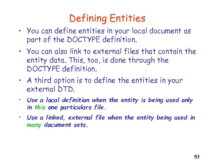 Defining Entities • You can define entities in your local document as part of