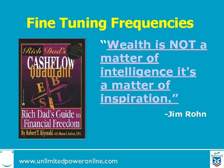 """Fine Tuning Frequencies """"Wealth is NOT a matter of intelligence it's a matter of"""