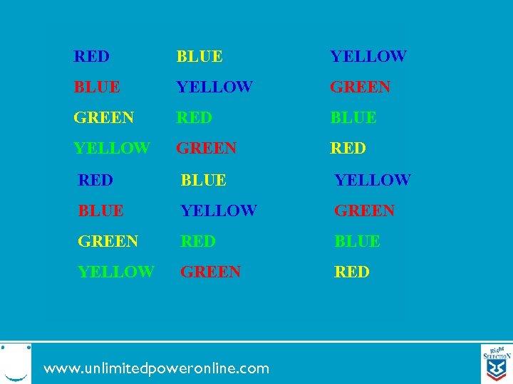 RED BLUE YELLOW GREEN RED BLUE YELLOW GREEN RED www. unlimitedpoweronline. com