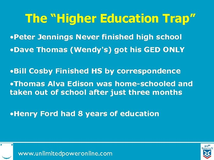 """The """"Higher Education Trap"""" • Peter Jennings Never finished high school • Dave Thomas"""