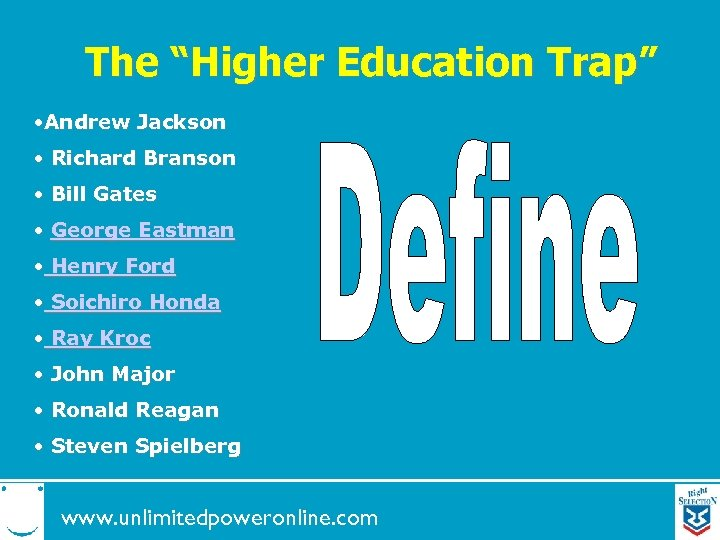 "The ""Higher Education Trap"" • Andrew Jackson • Richard Branson • Bill Gates •"