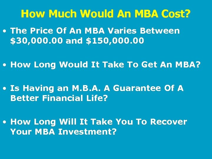How Much Would An MBA Cost? • The Price Of An MBA Varies Between