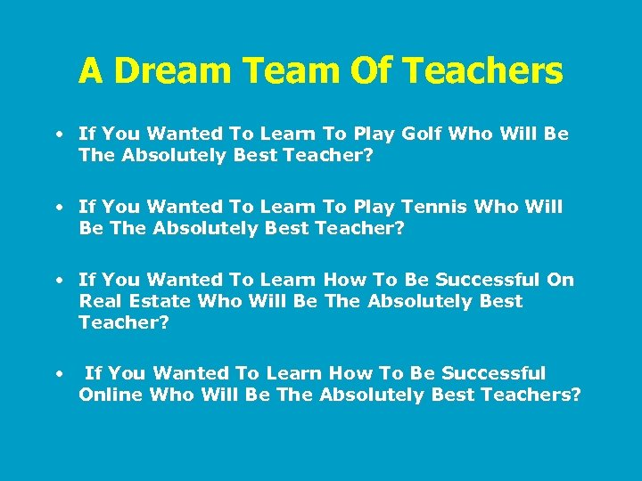 A Dream Team Of Teachers • If You Wanted To Learn To Play Golf