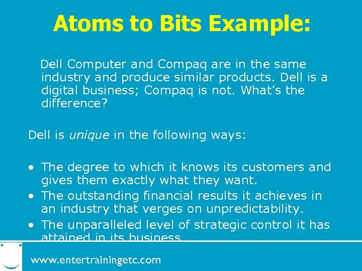 Atoms to Bits Example: Dell Computer and Compaq are in the same industry and