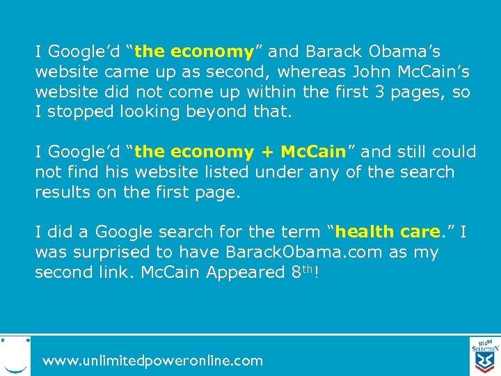 "I Google'd ""the economy"" and Barack Obama's website came up as second, whereas John"