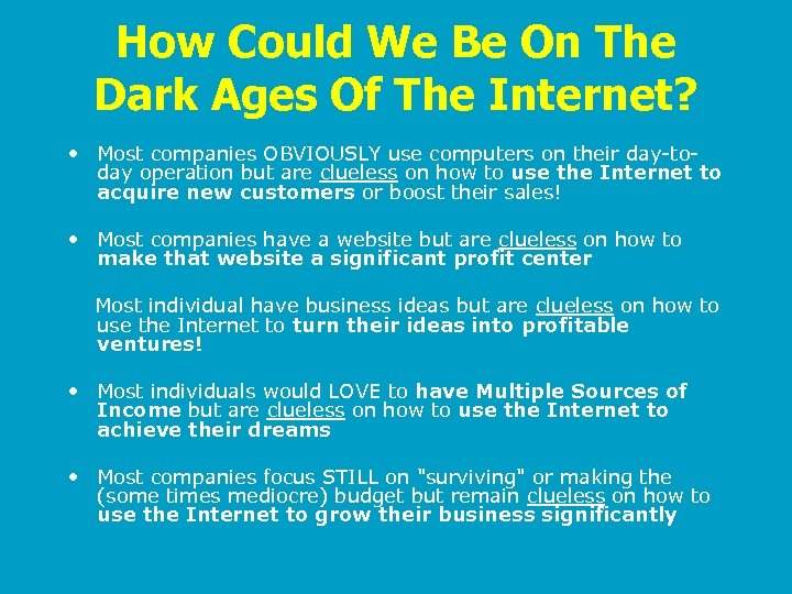 How Could We Be On The Dark Ages Of The Internet? • Most companies