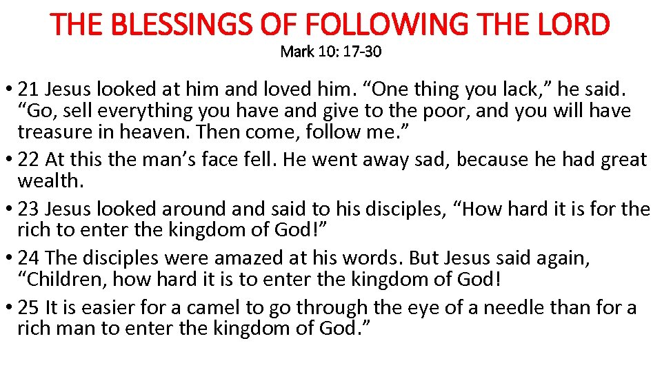 THE BLESSINGS OF FOLLOWING THE LORD Mark 10: 17 -30 • 21 Jesus looked
