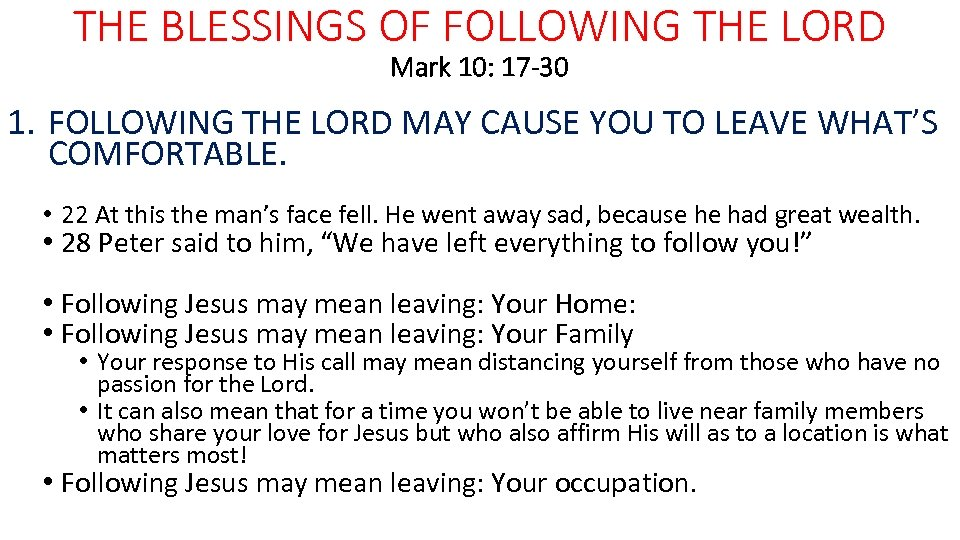 THE BLESSINGS OF FOLLOWING THE LORD Mark 10: 17 -30 1. FOLLOWING THE LORD