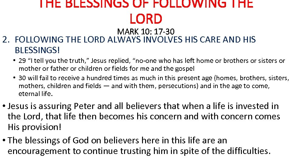 THE BLESSINGS OF FOLLOWING THE LORD MARK 10: 17 -30 2. FOLLOWING THE LORD