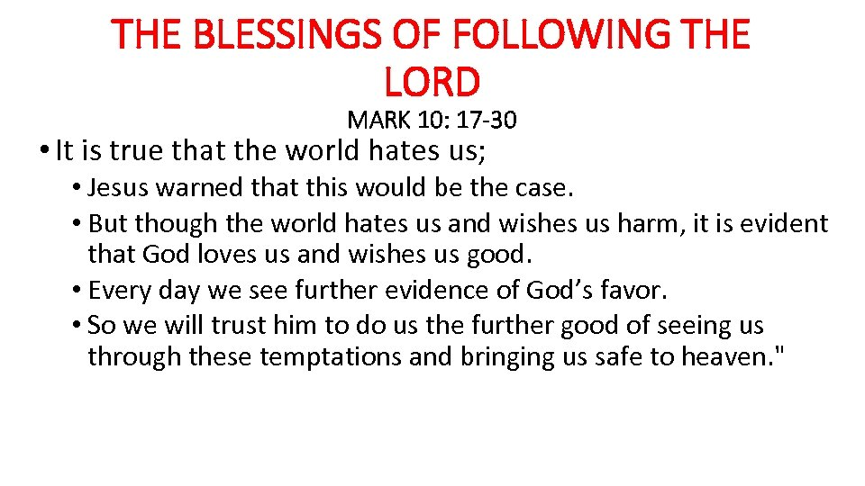 THE BLESSINGS OF FOLLOWING THE LORD MARK 10: 17 -30 • It is true