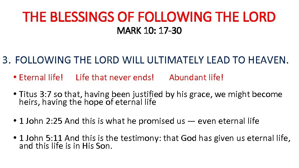 THE BLESSINGS OF FOLLOWING THE LORD MARK 10: 17 -30 3. FOLLOWING THE LORD