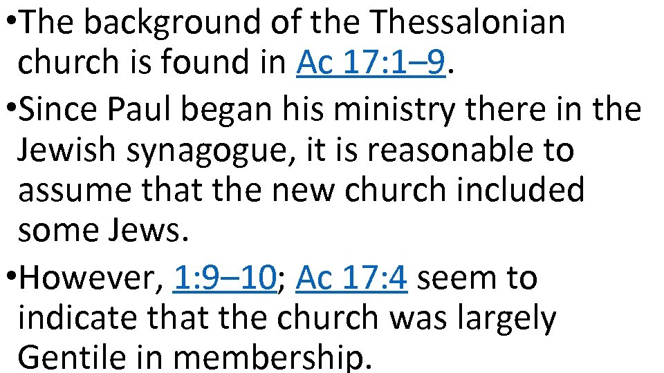 • The background of the Thessalonian church is found in Ac 17: 1–