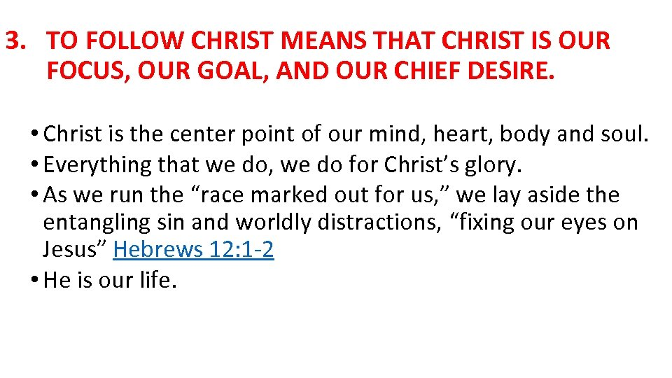 3. TO FOLLOW CHRIST MEANS THAT CHRIST IS OUR FOCUS, OUR GOAL, AND OUR