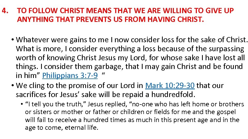4. TO FOLLOW CHRIST MEANS THAT WE ARE WILLING TO GIVE UP ANYTHING THAT