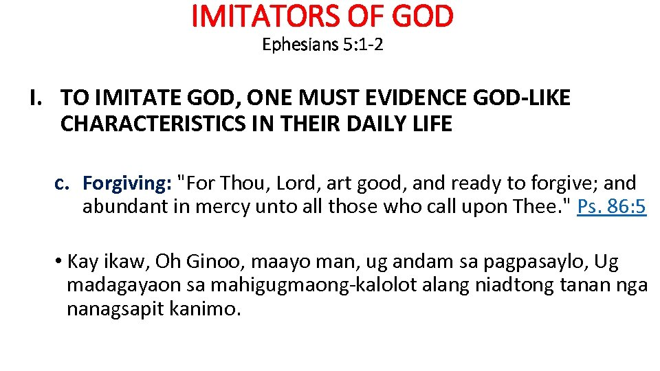 IMITATORS OF GOD Ephesians 5: 1 -2 I. TO IMITATE GOD, ONE MUST EVIDENCE