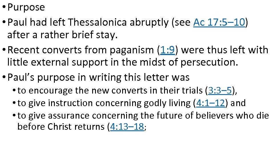 • Purpose • Paul had left Thessalonica abruptly (see Ac 17: 5– 10)