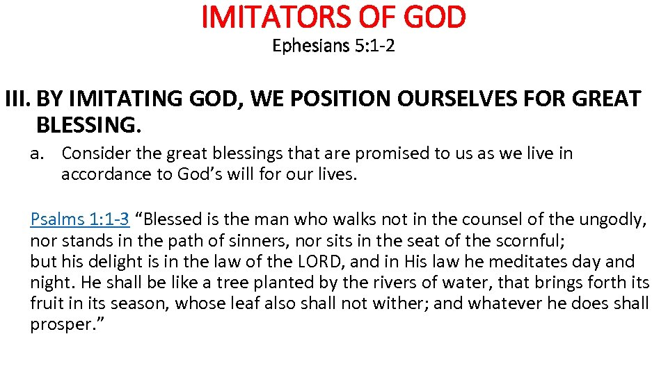 IMITATORS OF GOD Ephesians 5: 1 -2 III. BY IMITATING GOD, WE POSITION OURSELVES
