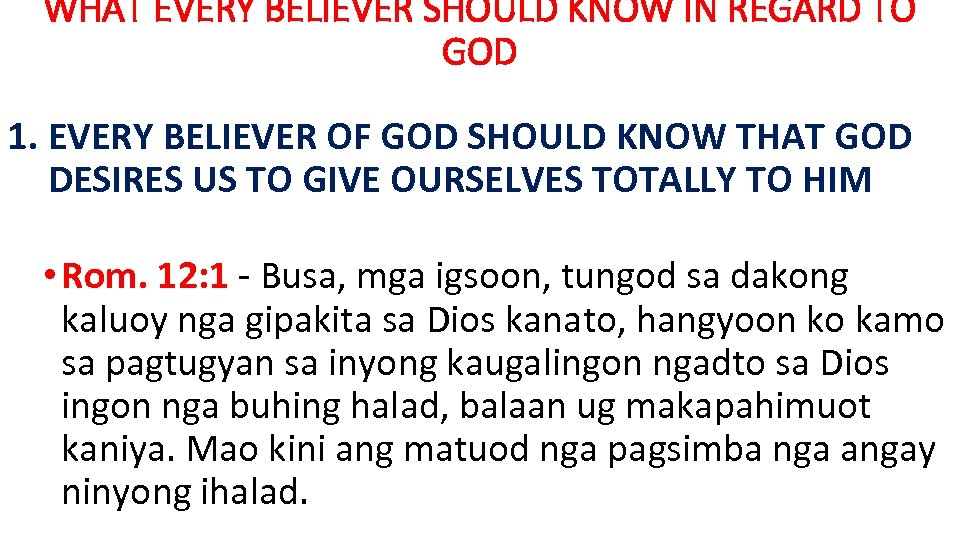 WHAT EVERY BELIEVER SHOULD KNOW IN REGARD TO GOD 1. EVERY BELIEVER OF GOD