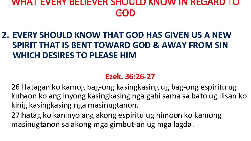WHAT EVERY BELIEVER SHOULD KNOW IN REGARD TO GOD 2. EVERY SHOULD KNOW THAT