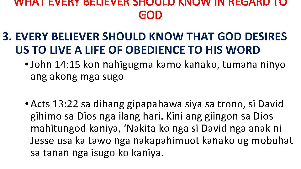 WHAT EVERY BELIEVER SHOULD KNOW IN REGARD TO GOD 3. EVERY BELIEVER SHOULD KNOW