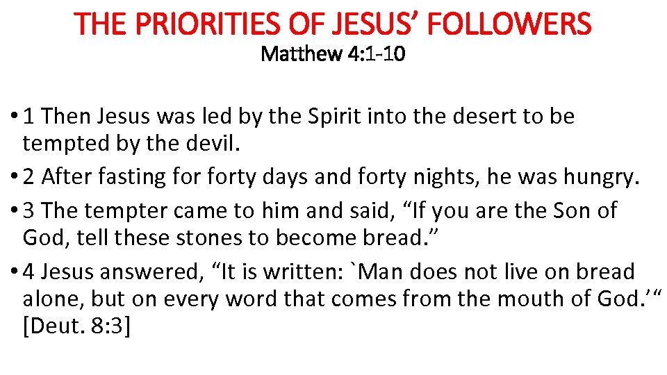 THE PRIORITIES OF JESUS' FOLLOWERS Matthew 4: 1 -10 • 1 Then Jesus was