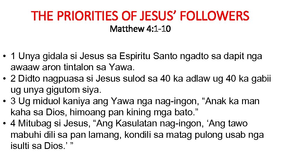 THE PRIORITIES OF JESUS' FOLLOWERS Matthew 4: 1 -10 • 1 Unya gidala si
