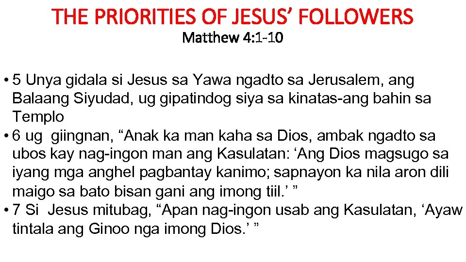 THE PRIORITIES OF JESUS' FOLLOWERS Matthew 4: 1 -10 • 5 Unya gidala si